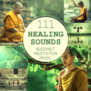 111 Healing Sounds: Buddhist Meditation Music - Deep Zen Ambient, Nature Songs and Relaxing Tracks for OM Chanting, Prayer of Strength and Spiritual Connection - Buddhism Academy - Buddhism Academy