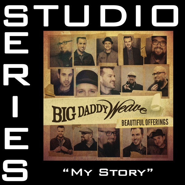 Big Daddy Weave - My Story