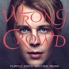 Wrong Crowd (Purple Disco Machine Remix) - Single, Tom Odell