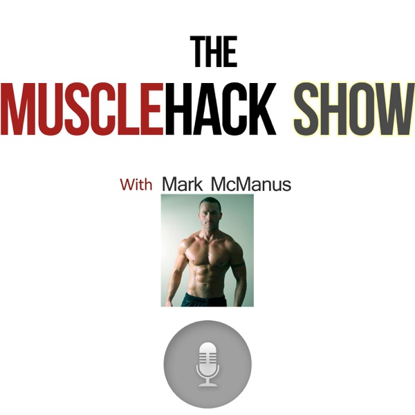 The MuscleHack Podcast Show