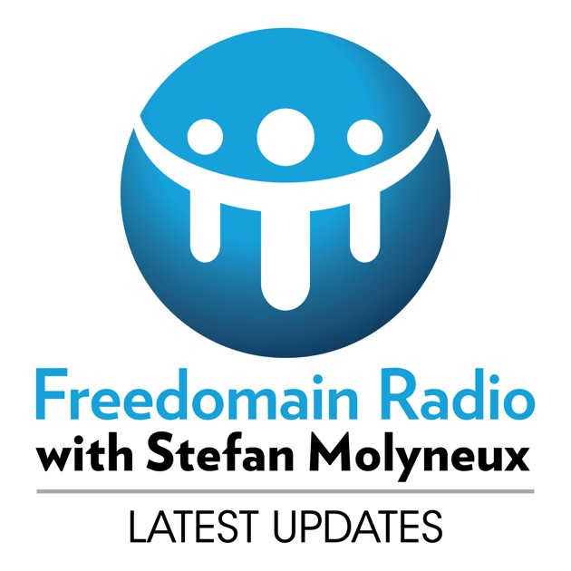 Freedomain Radio With Stefan Molyneux By Stefan Molyneux On Apple