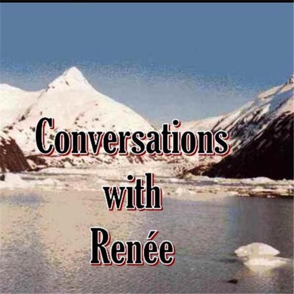 CONVERSATIONS with RENÉE