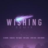 Wishing (feat. Chris Brown, Fabolous, Trey Songz, Jhené Aiko & Tory Lanez) [Remix] - Single