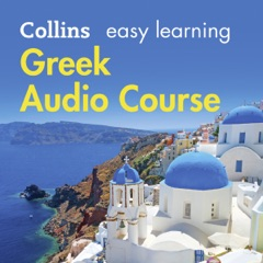 Greek Easy Learning Audio Course: Learn to speak Greek the easy way with Collins (Unabridged)