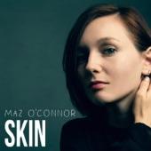 Maz O'Connor - Skin