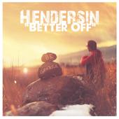 Better Off - Hendersin