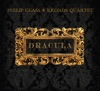 Philip Glass: Dracula, Kronos Quartet