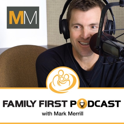 The Family First Podcast