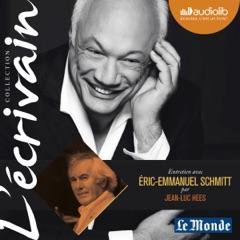 Entretien avec Éric-Emmanuel Schmitt (Collection L'écrivain) (Unabridged)