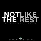 Not Like the Rest (Motivational Speech)