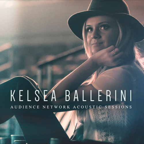 Kelsea Ballerini - Audience Network Acoustic Sessions - EP