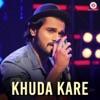 Khuda Kare Single