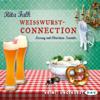 Weißwurstconnection: Franz Eberhofer 8 - Rita Falk
