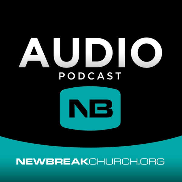 Newbreak Church Audio Podcast