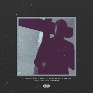 Consequences (feat. Dizzy Wright & Tru Def) - Single Mp3 Download