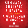 Instaread - Summary, Analysis & Review of Amor Towles's A Gentleman in Moscow by Instaread (Unabridged) artwork