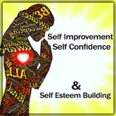 Self Improvement, Self Confidence & Self Esteem Building: Music for Mindfulness Excercises, Meditation, Yoga, Spiritual Healing