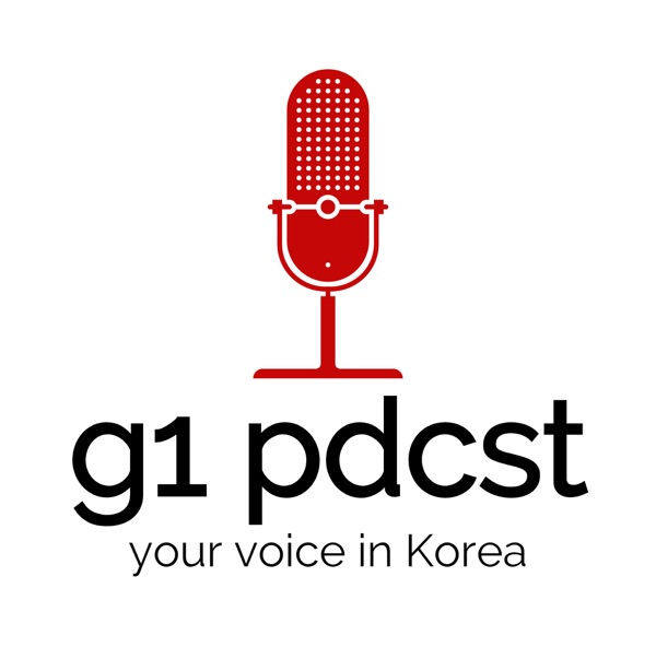 g1 pdcst - community and expat issues in Korea (g1 podcast)