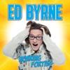 Roaring Forties - Ed Byrne