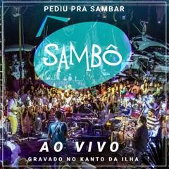 Pediu pra Sambar, Sambô - Ao Vivo