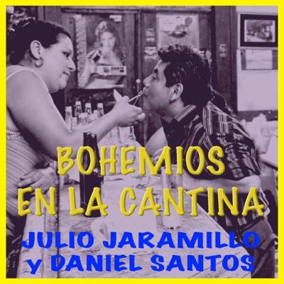 Bohemios en la Cantina - Julio Jaramillo