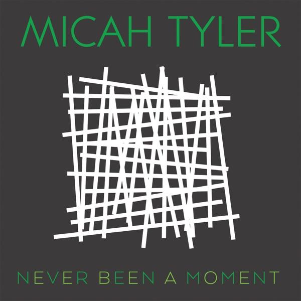 Micah Tyler - Never Been A Moment