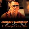 El Príncipe de la Salsa - Johnny Vazquez