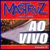 Ao Vivo, Vol, IV - Mastruz Com Leite