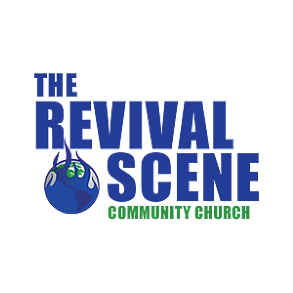 Revival Scene Community Church Podcast