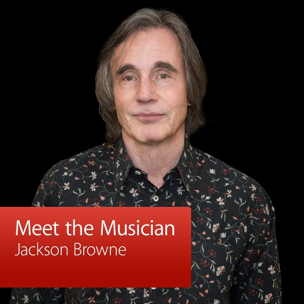 Jackson Browne: Meet the Musician