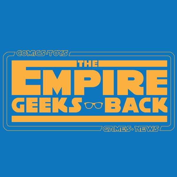 The Empire Geeks Back