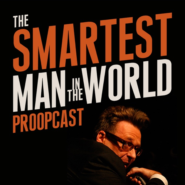 The Smartest Man In The World By Greg Proops On Apple Podcasts
