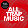 All Trap Music, Vol. 5 - Various Artists