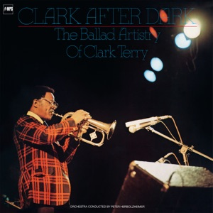 Clark After Dark (The Ballad Artistry of Clark Terry) [with Orchester Peter Herbolzheimer]