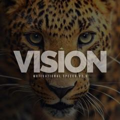 Vision (Motivational Speech)