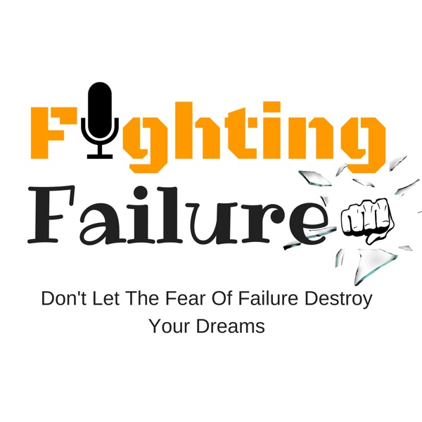 Fighting Failure Podcast