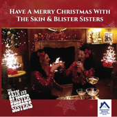 Have a Merry Christmas with the Skin & Blister Sisters