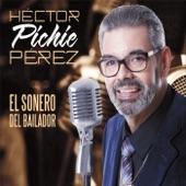 """Héctor """"Pichie"""" Pérez - Cada Día Te Quiero Mas"""