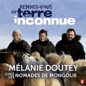 Mélanie Doutey chez les nomades de Mongolie - Episode 1