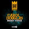 Carol Douglas - Night Fever Grafik