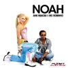 Noah - EP, Ank Neacsu & MC Robinho