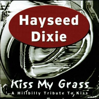 Kiss My Grass - Hayseed Dixie