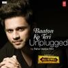 Baaton Ko Teri (Unplugged) - Single, Rahul Vaidya & Himesh Reshammiya