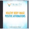 Healthy Body Image Affirmations - EP - Trinity Affirmations