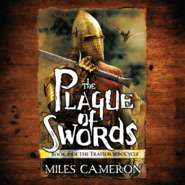The Plague of Swords: The Traitor Son Cycle, Book 4 (Unabridged) audiobook