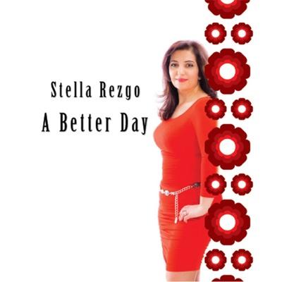 A Better Day - Single - Stella Rezgo album