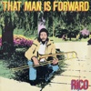 That Man Is Forward - Rico Rodriguez