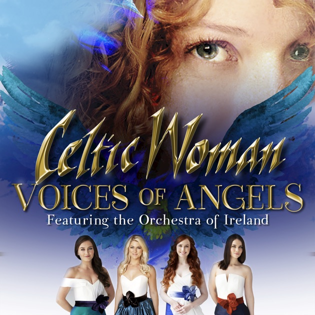 Voices of Angels by Celtic Woman on Apple Music