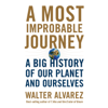 Walter Alvarez - A Most Improbable Journey: A Big History of Our Planet and Ourselves (Unabridged) portada
