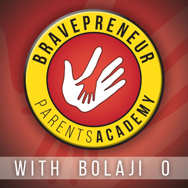 Bravepreneur Parents Academy with Bolaji O